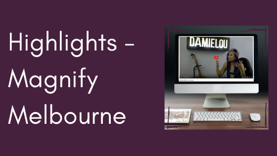 Highlights – Magnify Melbourne